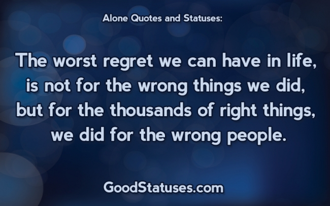 Things we did for the wrong people - Alone quotes and statuses