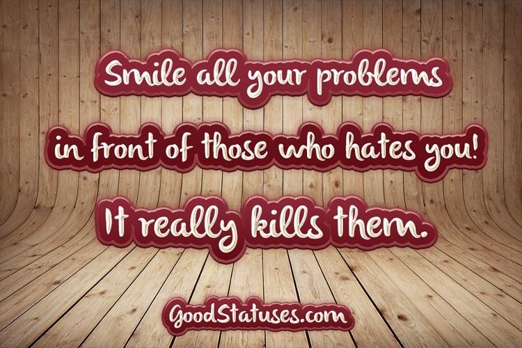 Smile Its Killing Your Enemies Attitude Status For Whatsapp