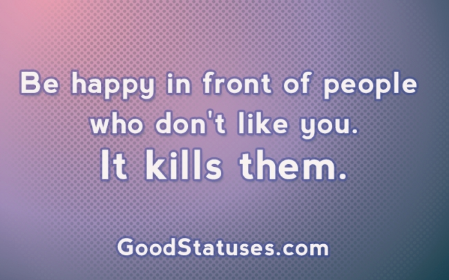 Be happy no matter what - Happy Quotes and Statuses