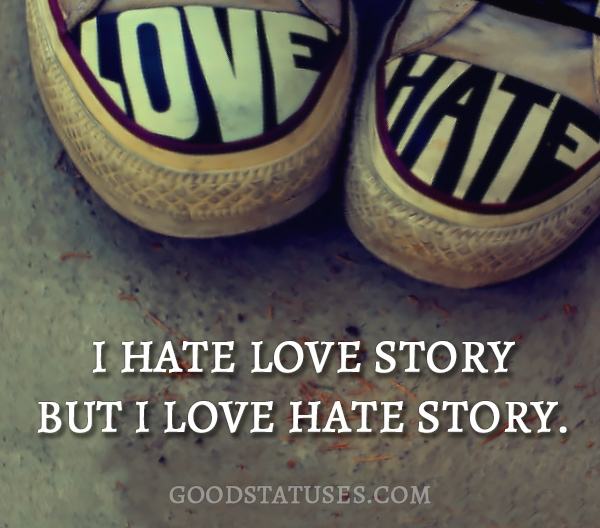 I Hate Love Quotes: I Hate Love Story