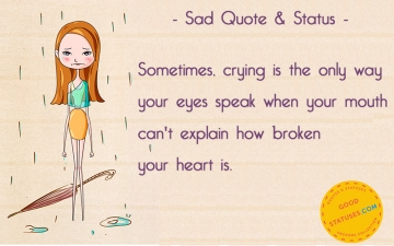 Crying is the only way your - Sad Statuses and Quotes