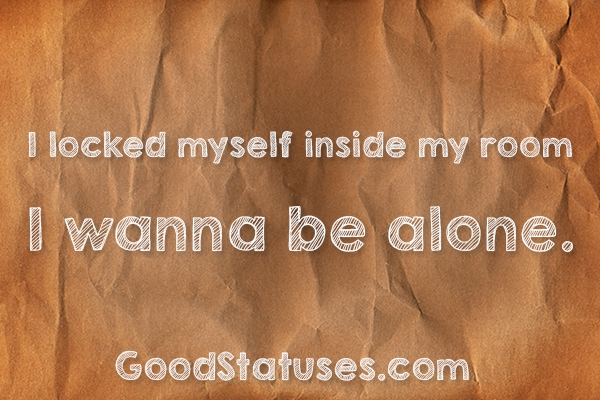 Alone Quotes and Quotes about Loneliness: I locked myself inside my ...