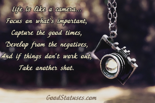Life Is A Like A Camera Life Status And Quote