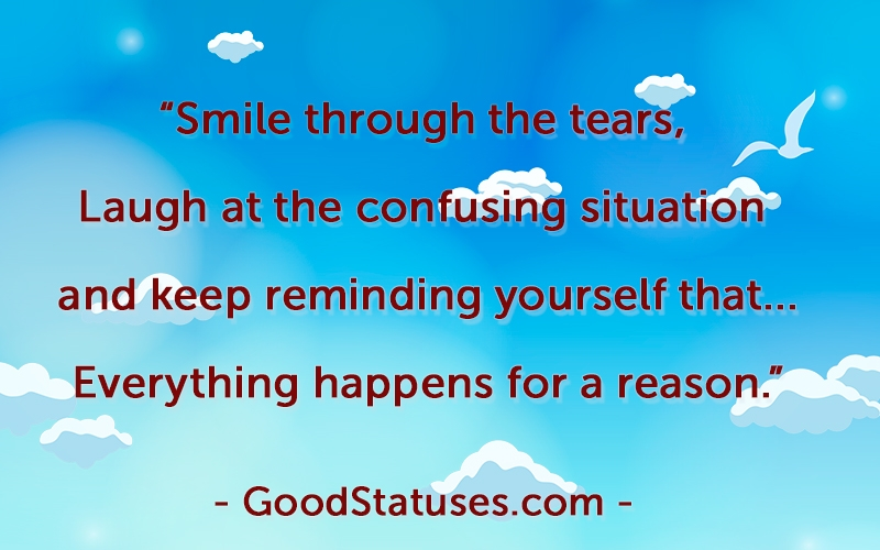 Smile through the tears - Feelings Statuses and Quotes