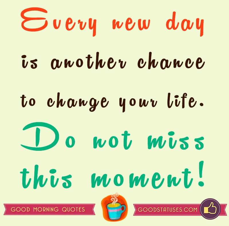 Every new day is - Good Morning Quotes and Sayings