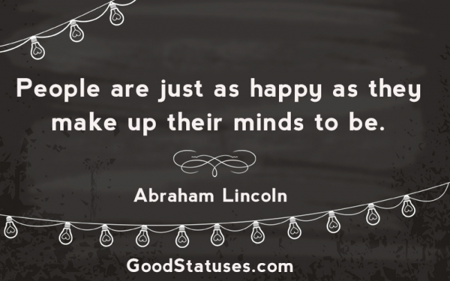 Happy Quotes and Statuses - Make up minds to be happy