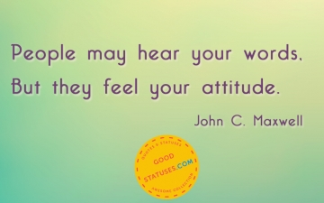 People may hear your words - Attitude Quotes and Statuses
