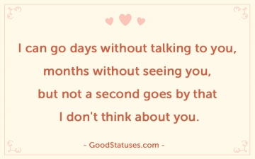 I can go days without talking to you - Feelings Quotes and Statuses
