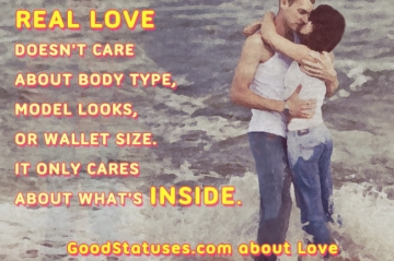 Real love doesn't care about body type - Real Love status and quote