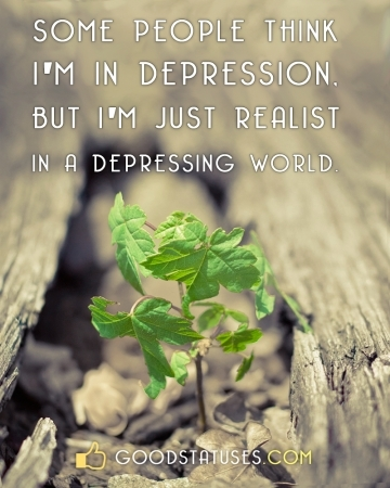 Some people think I'm in depression - Sad Status and Quotes