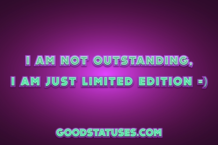 I'm Not outstanding - WhatsApp Attitude Status Quotes